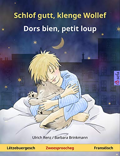 Schlof gutt, klenge Wollef – Dors bien, petit loup (Lëtzebuergesch – Franséisch): Zweesproochegt Kannerbuch (Sefa Picture Books in two languages) (Luxembourgish Edition)