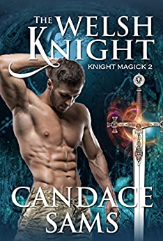 The Welsh Knight (Knight Magick 2) by [Candace Sams]