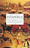 Istanbul: The Imperial City (English Edition)
