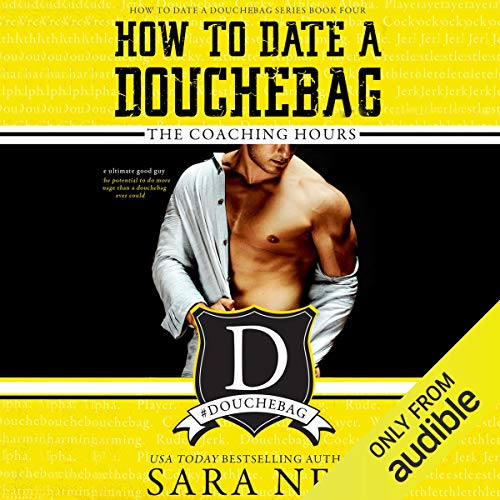How to Date a Douchebag: The Coaching Hours cover art