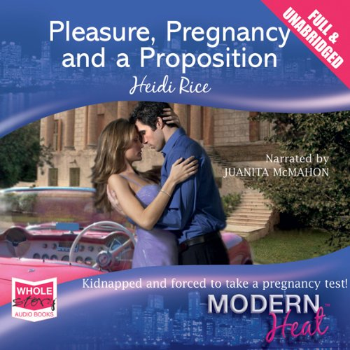 Pleasure, Pregnancy and a Proposition cover art