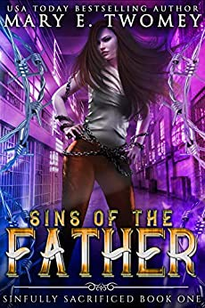 Sins of the Father: A Paranormal Prison Romance (Sinfully Sacrified Book 1) by [Mary E. Twomey]