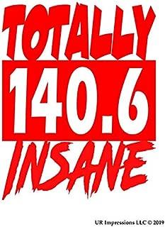 UR Impressions Red 140.6 Totally Insane Triathlon Decal Vinyl Sticker Graphics for Cars Trucks SUV Vans Walls Windows Laptop RED 5.5 X 4.3 inch URI124-R
