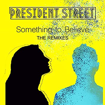 Something to Believe - THE REMIXES