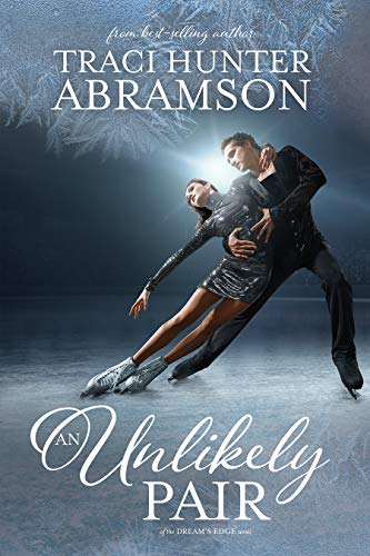 An Unlikely Pair: (Dream's Edge, #1) by [Traci Hunter Abramson]
