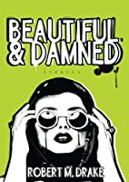 Beautiful And Damned by Robert M. Drake(2016-04-22)