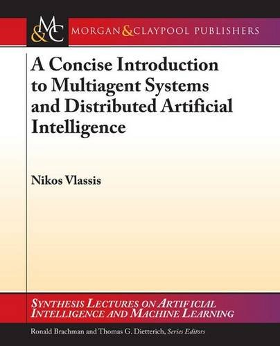 A Concise Introduction to Multiagent Systems and Distributed Artificial Intelligence (Synthesis Lectures on Artificial Intelligence and Machine Learning)