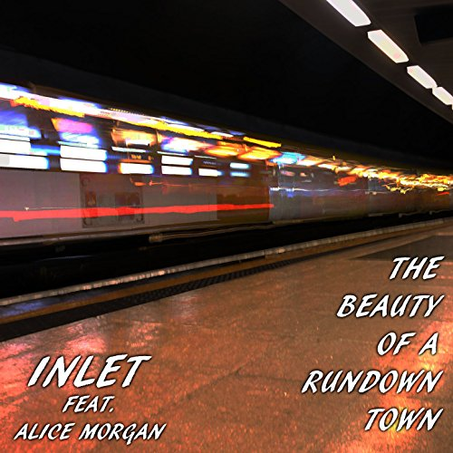 The Beauty Of A Rundown Town (feat. Alice Morgan)
