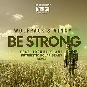 Be Strong (Futuristic Polar Bears Remix) feat. Joshua Khane