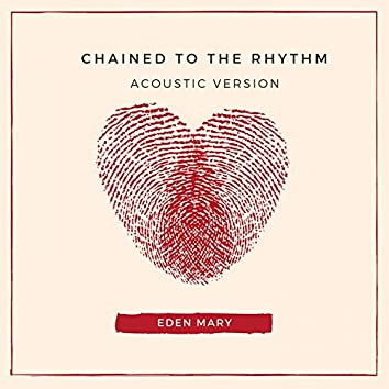 Chained To The Rhythm - Acoustic