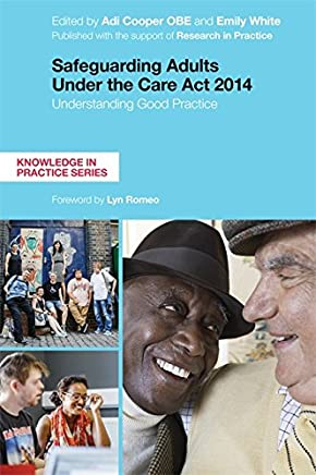 Safeguarding Adults Under the Care Act 2014: Understanding Good Practice (Knowledge in Practice) (English Edition)