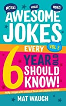 More Awesome Jokes Every 6 Year Old Should Know!: Fully charged with oodles of fresh and fabulous funnies! (Awesome Jokes for Kids)