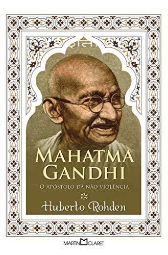Mahatma Gandhi: O apóstolo da não violência: 177