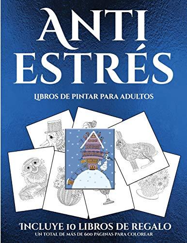 Libros de pintar para adultos (Anti estrés): Este libro contiene 36 láminas para colorear que se p