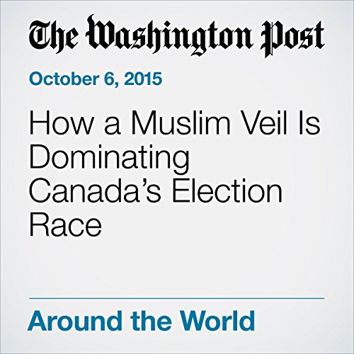 How a Muslim Veil Is Dominating Canada's Election Race audiobook cover art