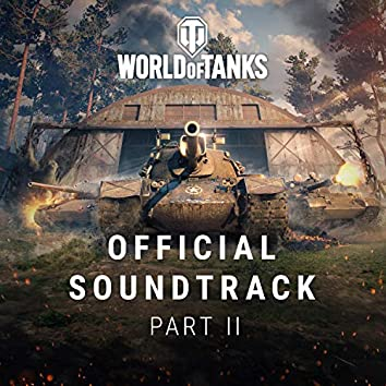 """Official Soundtrack, Pt. 2 (From """"World of Tanks"""")"""