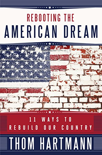 Download Rebooting the American Dream: 11 Ways to Rebuild Our Country (Bk Currents) 1609940296