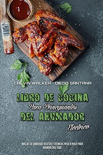 Libro De Cocina Para Principiantes Del Ahumador...