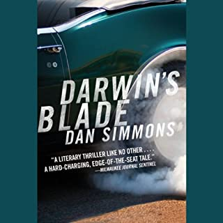 Darwin's Blade                   By:                                                                                                                                 Dan Simmons                               Narrated by:                                                                                                                                 Brian Troxell                      Length: 15 hrs and 18 mins     58 ratings     Overall 4.0