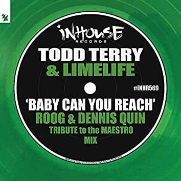 Baby Can You Reach (Roog & Dennis Quin Tribute to the Maestro Mix)