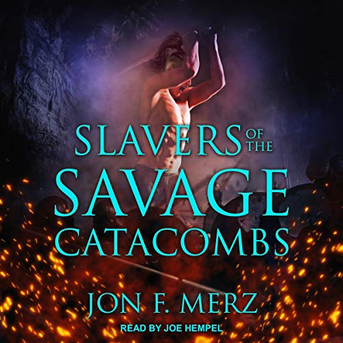 Slavers of the Savage Catacombs audiobook cover art