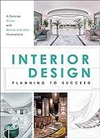 Interior Design: Planning to Succeed Case