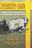 Fight On!: World War II and Cold War Experiences of Lt. Commander John R. 'Jack' Hubbard