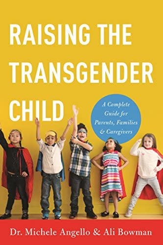 Raising the Transgender Child A Complete Guide for Parents Families and Caregivers product image