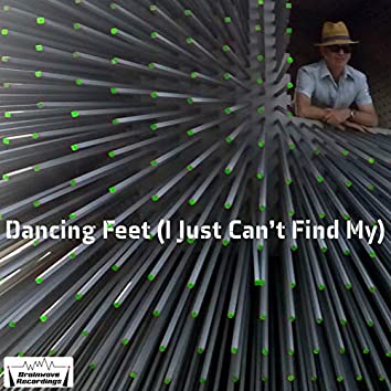 Dancing Feet (I Just Can't Find My)