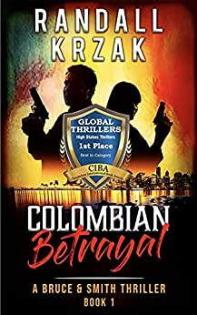Colombian Betrayal (A Bruce & Smith Thriller Book 1) by [Randall Krzak]