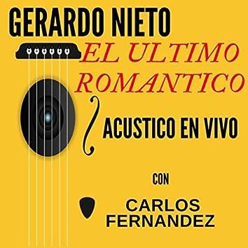 El Ultimo Romantico (Acustico) [En Vivo] [feat. Carlos Fernandez]