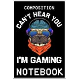 Notebook: Funny Gamer Gift Headset Can't Hear You I'm Gaming Cool Dog 100 page 6x9 inch
