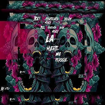 La Muerte Me Persigue (feat. Joel, Conciencia Money & Dendy)