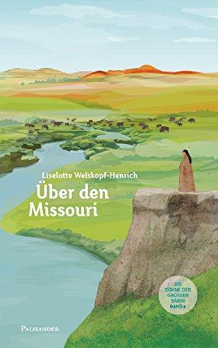 Über den Missouri (Die Söhne der großen Bärin)