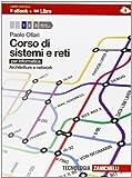 Corso di sistemi e reti. Per informatica. Per le Scuole superiori. Con e-book. Con espansione online: 1