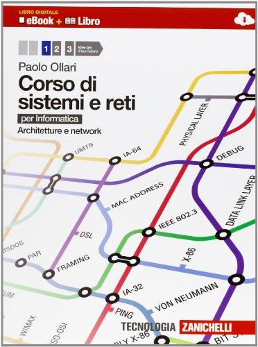 Corso di sistemi e reti. Per informatica. Per le Scuole superiori. Con e-book. Con espansione online. Architetture e network (Vol. 1)