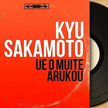 Ue O Muite Arukou (Mono Version)