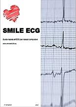 Smile ecg: guida rapida all'ecg per ripassi compulsivi (Italian Edition)