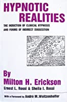 Hypnotic Realities: The Induction of Clinical Hypnosis and Forms of Indirect Suggestion
