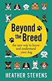 Beyond the Breed: The new way to know and understand your dog