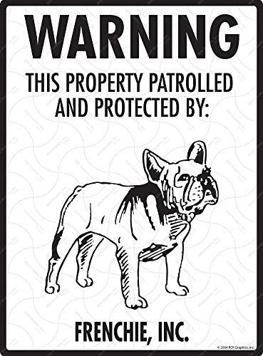 SignsWithAnAttitude Warning! French Bulldog - Property Patrolled Protected Aluminum Beware Dog Sign - 9' x 12'