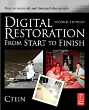 Digital Restoration from Start to Finish (text only) 2nd(Second) edition by Ctein