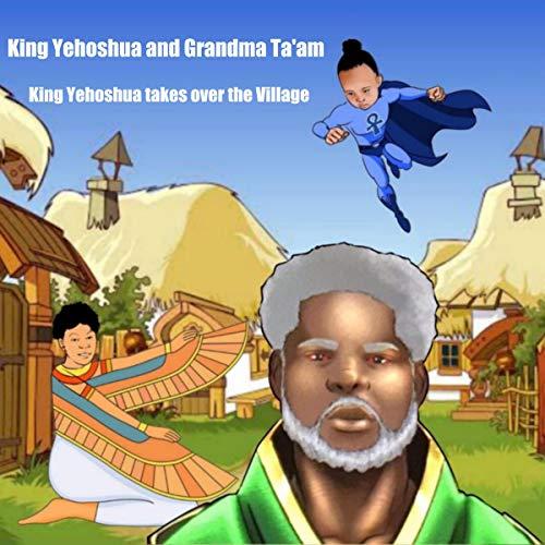King Yehoshua and Grandma Ta'am: King Yehoshua Takes Over the Village cover art