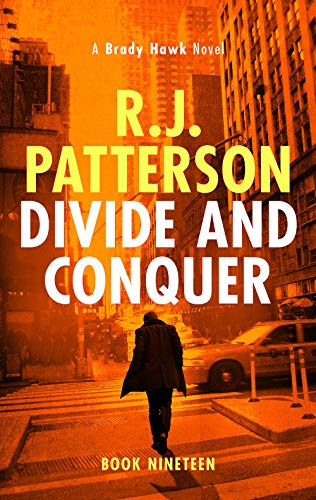 Divide and Conquer (A Brady Hawk Novel Book 19) by [R.J. Patterson]