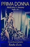 Prima Donna Book 1 & 2 McKinley's Journey 0989650219 Book Cover