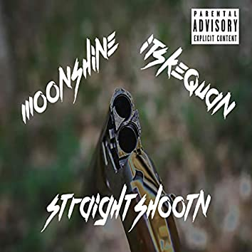 Straight Shootn (feat. ItsKeQuan)