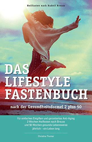 Das Lifestyle Fastenbuch nach Rudolf Breuss: nach der Gesundheitsformel 2 plus 50