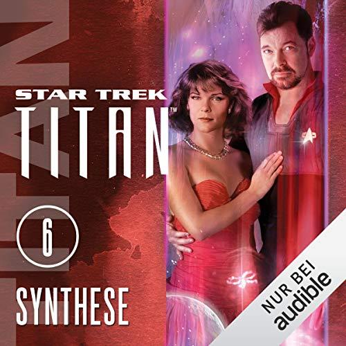 Synthese: Star Trek Titan 6