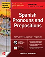 Spanish Pronouns and Prepositions (Practice Makes Perfect)