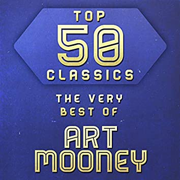 Top 50 Classics - The Very Best of Art Mooney